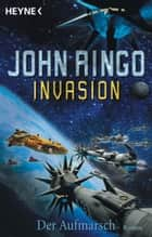 Invasion - Der Aufmarsch - Invasion Band 1 ebook by John Ringo, Werner Bauer, Heinz Zwack Lit. Age.