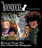 The Boondocks - Because I Know You Don't Read the Newspaper ebook by Aaron McGruder
