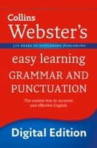 Grammar and Punctuation: Your essential guide to accurate English (Collins Webster's Easy Learning) ebook by Collins