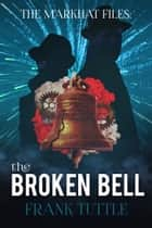 The Broken Bell ebook by Frank Tuttle