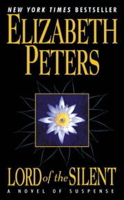 Lord of the Silent - A Novel of Suspense ebook by Elizabeth Peters