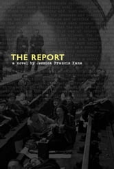 The Report - A Novel ebook by Jessica Francis Kane