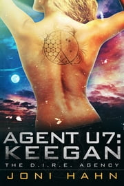 Agent U7: Keegan (The D.I.R.E. Agency Series Book 7) ebook by Joni Hahn
