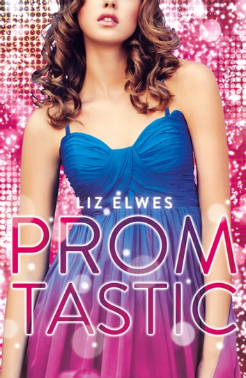 Promtastic ebook by Liz Elwes