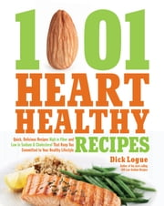 1,001 Heart Healthy Recipes - Quick, Delicious Recipes High in Fiber and Low in Sodium and Cholesterol That Keep You Committed to ebook by Kobo.Web.Store.Products.Fields.ContributorFieldViewModel