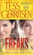 Freaks: A Rizzoli & Isles Short Story ebook by Tess Gerritsen