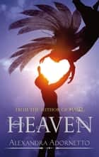 Heaven - Number 3 in series ebook by Alexandra Adornetto