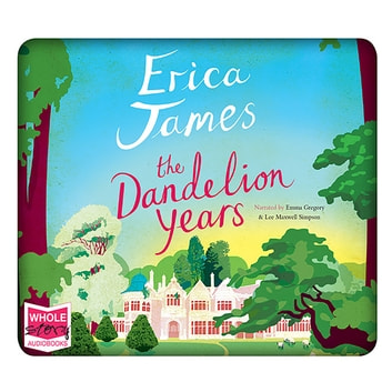 The Dandelion Years audiobook by Erica James