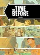 The Time Before - Édition anniversaire IZNEO ebook by Cyril Bonin, Cyril Bonin