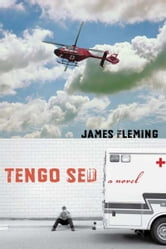 Tengo Sed: A Novel ebook by James Fleming