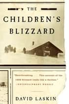 The Children's Blizzard ebook by David Laskin
