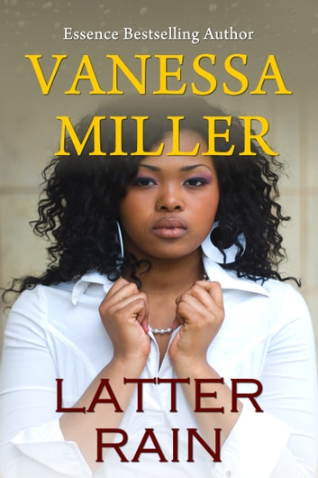 Latter Rain (Rain Series - Book 3) eBook by Vanessa Miller