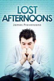 Lost Afternoons ebook by James Provenzano