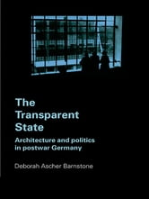 The Transparent State - Architecture and Politics in Postwar Germany ebook by Deborah Ascher Barnstone