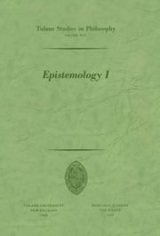 Epistemology I ebook by Peter M. Burkholder,Shannon DuBose,James Wayne Dye,James K. Feiblemen,Max Hocutt,Donald S. Lee,Harold N. Lee,Sandra B. Rosenthal