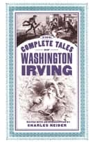 The Complete Tales Of Washington Irving ebook by