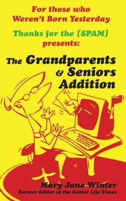 Thanks for the [SPAM] - The Grandparent & Senior Addition ebook by Mary Jane Winter