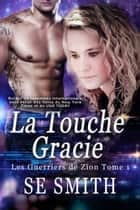 La Touche Gracie ebook by S.E. Smith