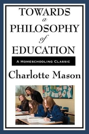 Towards a Psychology of Education ebook by Charlotte Mason