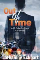 Out of Time - A McCabe Brothers Christmas ebook by Lorhainne Eckhart