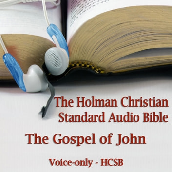 The Gospel of John - The Voice Only Holman Christian Standard Audio Bible (HCSB) audiobook by Made for Success,Made for Success