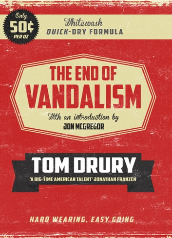 The End of Vandalism ebook by Tom Drury