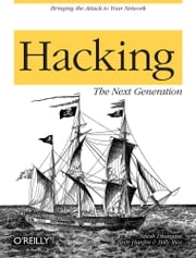 Hacking: The Next Generation - The Next Generation ebook by Nitesh Dhanjani,Billy Rios,Brett Hardin
