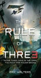 The Rule of Three - The Neighborhood 1 ebook by Eric Walters