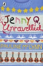 Jenny Q, Unravelled! ebook by Pauline McLynn
