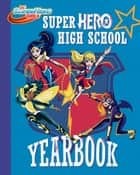 Super Hero High Yearbook! (DC Super Hero Girls) ebook by Shea Fontana, Random House