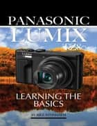 Panasonic Lumix Tz80: Learning the Basics ebook by Bill Stonehem