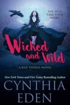 Wicked and Wild ebook by