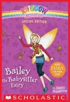 Rainbow Magic Special Edition: Bailey the Babysitter Fairy ebook by Daisy Meadows