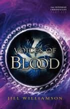 Voices of Blood (The Kinsman Chronicles) - Part 6 ebook by Jill Williamson