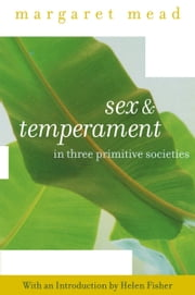 Sex and Temperament - In Three Primitive Societies ebook by Margaret Mead