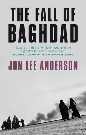 The Fall Of Baghdad eBook by Jon Lee Anderson