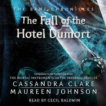Fall of the Hotel Dumort audiobook by Cassandra Clare,Maureen Johnson