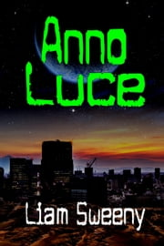 Anno Luce ebook by Liam Sweeny