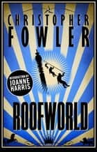 Roofworld ebook by Christopher Fowler