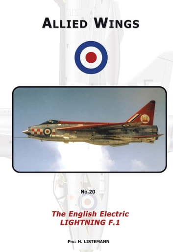 The English Electric Lightning F.1 ebook by Phil H. Listemann