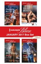 Harlequin Blaze January 2017 Box Set - An Anthology ebook by Jo Leigh, Tanya Michaels, Lisa Childs,...