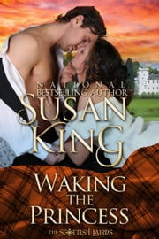 Waking the Princess (The Scottish Lairds Series, Book 2) ebook by Susan King