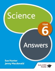 Science Year 6 Answers ebook by Sue Hunter,Jenny Macdonald