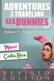 Adventures Of The Traveling Sex Bunnies: Testing The Limits (Revised Edition) ebook by OAJ