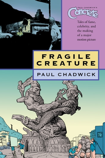 Concrete vol. 3: Fragile Creature ebook by Paul Chadwick