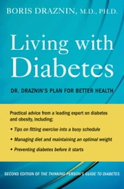 The Thinking Person's Guide to Diabetes - The Draznin Plan ebook by Boris Draznin