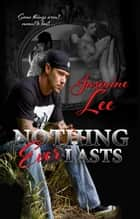 Nothing Ever Lasts ebook by Jasmine Lee