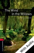 The Wind in the Willows - With Audio Level 3 Oxford Bookworms Library ebook by