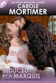 Seduced by a Marquis (Regency Unlaced 8) ebook by Carole Mortimer