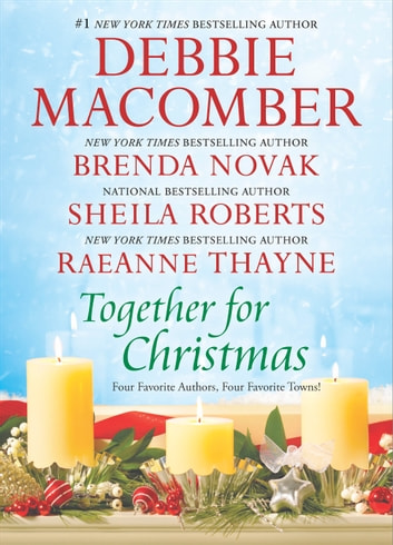 Together for Christmas - An Anthology ebook by Debbie Macomber,Brenda Novak,Sheila Roberts,RaeAnne Thayne